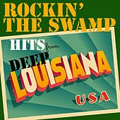 Rockin' the Swamp Hits from Deep Louisiana by Various Artists