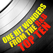 One Hit Wonders from the R&B Top Ten by Various Artists