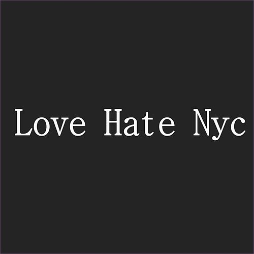 Love Hate Nyc by Trumpet Grrrl