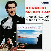 The Songs of Robert Burns & Songs of the Hebrides by Kenneth McKellar