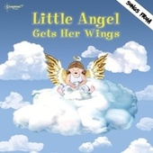 Little Angel Gets Her Wings by Starshine Singers