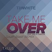 Take Me Over (South Blast! Bounce Over Remix) by Tim White