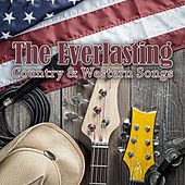 The Everlasting Country & Western Songs by Various Artists