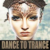 Dance to Trance by Various Artists