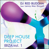 Deep House Project Ibiza, Vol. 1 by Red Buddha