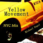 Yellow Movement NYC Mix by Michael Engel