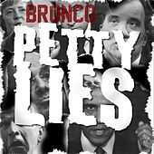 Petty Lies - Single by Bronco