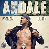 Andale (feat. Lil Jon) - Single by Problem
