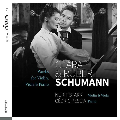 Schumann: Works for Violon / Viola & Piano by Cédric Pescia