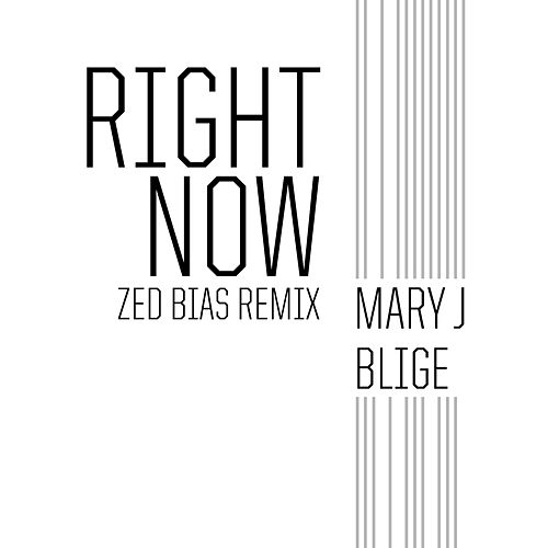 Right Now (Zed Bias Remix) by Mary J. Blige