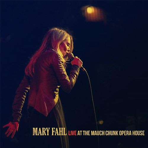 Live at the Mauch Chunk Opera House by Mary Fahl