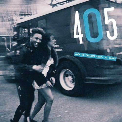 405 (feat. Ro James) by Jade De LaFleur