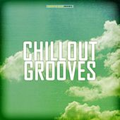 Chillout Grooves by Various Artists
