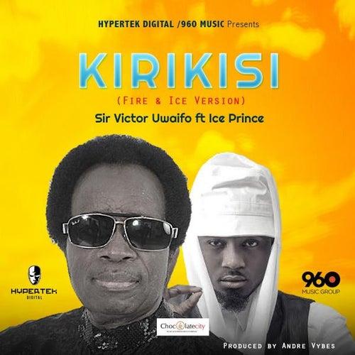 Kirikisi (feat. Ice Prince) by Sir Victor Uwaifo