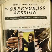 The Greengrass Session by Keith & Kristyn Getty