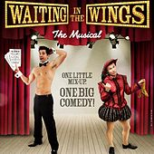 Waiting in the Wings: The Musical by Various Artists