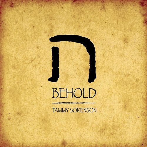 Behold by Tammy Sorenson