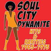 Soul City Dynamite Hits & Rarites from 1965 - 1975 by Various Artists