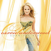 Carnival Ride by Carrie Underwood