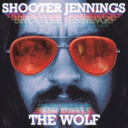 The Wolf by Shooter Jennings