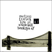 Live At Union Hall by Melissa Ferrick