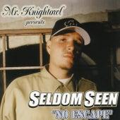 Mr. Knightowl Presents: No Escape by Seldom Seen