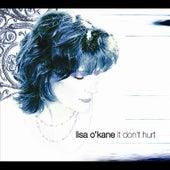 It Don't Hurt by Lisa O'Kane
