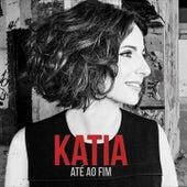 Até ao Fim by Katia Guerreiro