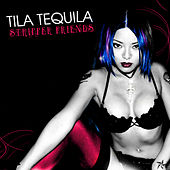 Stripper Friends by Tila Tequila