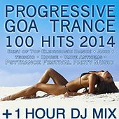 Progressive Goa Trance 100 Hits 2014 + 1 Hour DJ Mix by Various Artists
