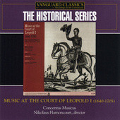 Music at the Court of Leopold I (1640-1705) by Various Artists
