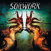 Sworn To A Great Divide by Soilwork