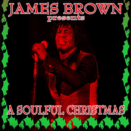 James Brown Presents A Soulful Christmas by Various Artists
