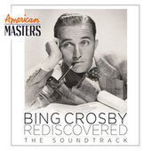 Bing Crosby Rediscovered: The Soundtrack by Bing Crosby
