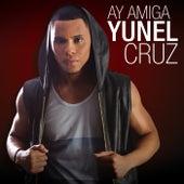 Ay Amiga by Yunel Cruz