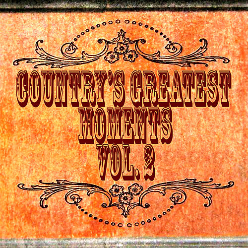 Country's Greatest Moments Vol. 2 by Various Artists