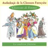 Anthologie De La Chanson Française - Les Chansons De Femmes by Various Artists