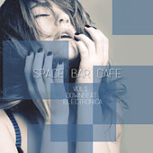 Space Bar Cafe, Vol.1 - Downbeat, Electronica by Various Artists