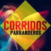 Corridos Parranderos by Various Artists