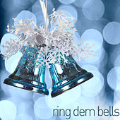 Ring Dem Bells - Classic Christmas Jazz Like White Christmas, Jingle Bells, Winter Wonderland, Let It Snow, Silent Night, And More! by Various Artists