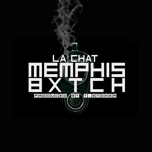 Memphis Bxtch - Single by La' Chat