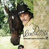 Mexicano Hasta las Pampas 2 by Diego Verdaguer