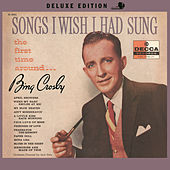 Songs I Wish I Had Sung The First Time Around by Bing Crosby