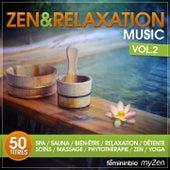 Zen & Relaxation Music, Vol. 2 (50 titres pour Spa, Sauna, Bien-être, Relaxation, Détente, Soins, Massage, Phytothérapie, Zen, Yoga) by Various Artists