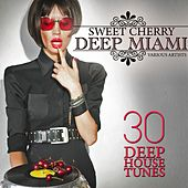 Sweet Cherry Deep Miami (30 Deep House Tunes) by Various Artists