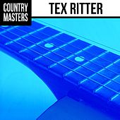 Country Masters: Tex Ritter by Tex Ritter
