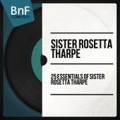 25 Essentials of Sister Rosetta Tharpe (Mono Version) von Sister Rosetta Tharpe
