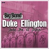 Take the 'A' Train - Big Band Favourites by Duke Ellington