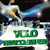 Yolo Trance Music by Various Artists