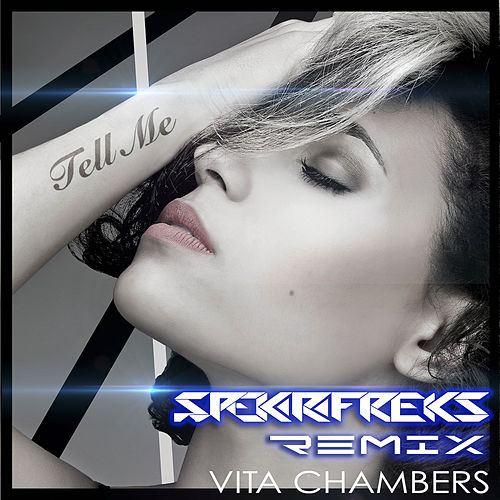 Tell Me (SpekrFreks Remix) by Vita Chambers